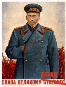 """Glory to the Great Stalin Putin!"""